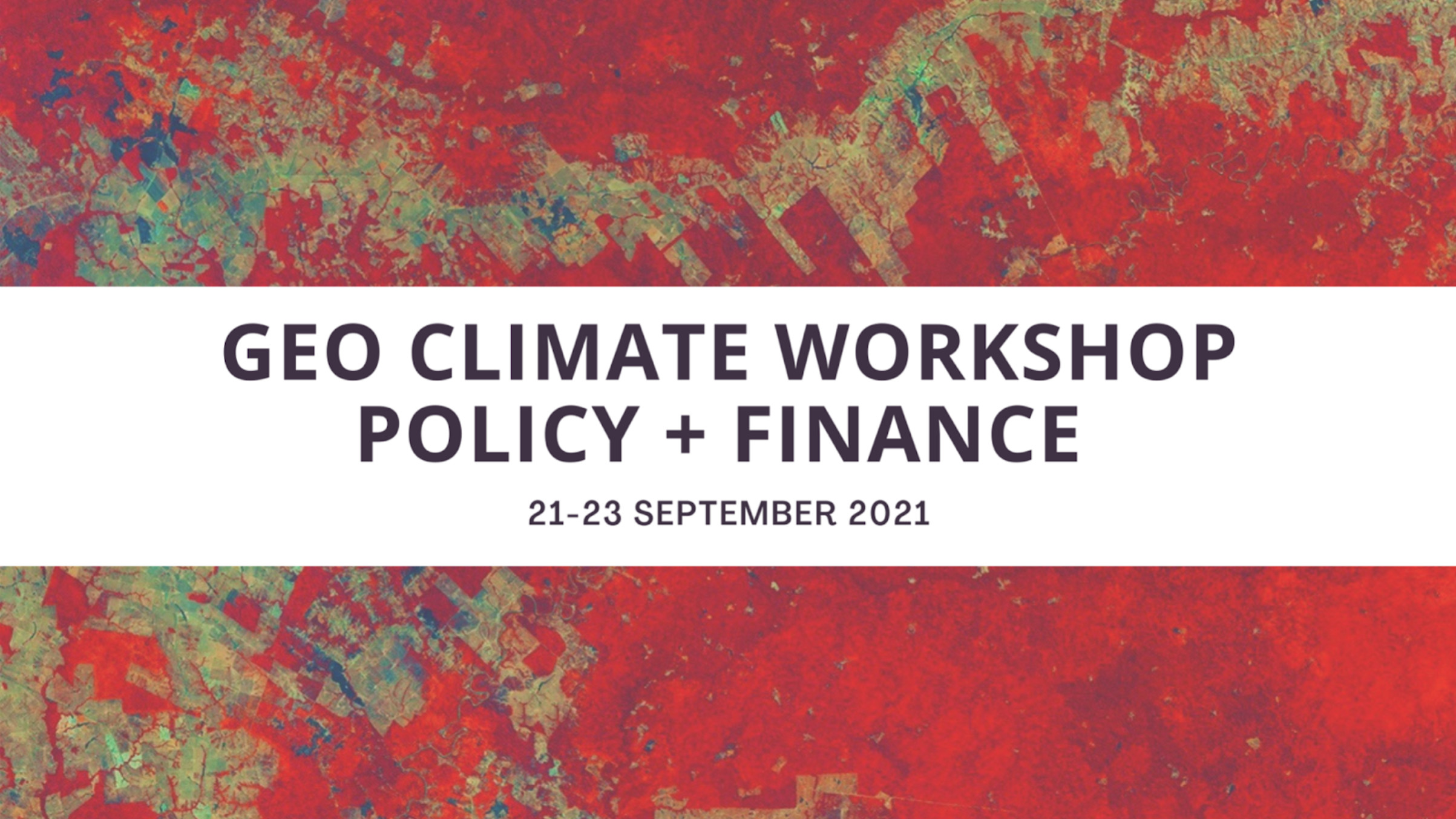 Registrations open for the GEO Climate Policy and Finance Workshop, 21-23 September 2021